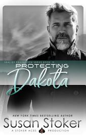 Protecting Dakota: SEAL of Protection, Book 10