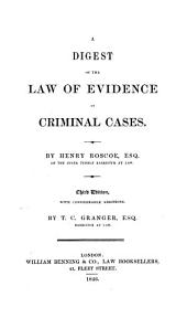 A digest of the law of evidence in criminal cases: By T. C. Granger