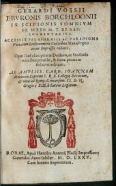 Gerardi Vossii Eburonis Borchloonii in Scipionis somnium ex sexto M. T. de Rep. Commentarius