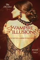 Vampire Illusion   You Can t Be A Vampire Without Fangs PDF