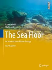 The Sea Floor: An Introduction to Marine Geology, Edition 4