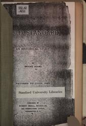 The Gold Standard: An Historical Study
