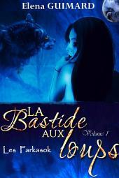 La Bastide aux loups - Vol 1: Âmes soeurs