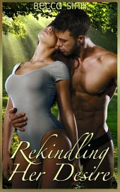 "Rekindling Her Desire: Book 7 of ""The Hazard Chronicles"""
