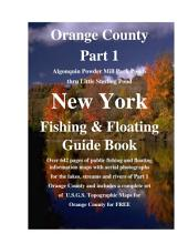 Orange County New York Fishing & Floating Guide Book Part 1: Complete fishing and floating information for Orange County New York Part 1