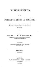 Lecture-Sermons on the Distinctive Errors of Romanism ... Third edition