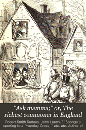 """Ask Mamma,"" Or, The Richest Commoner in England: Part 1"