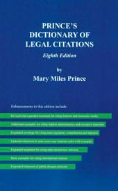 Prince's Dictionary of Legal Citations, 8th Edition: A Reference Guide for Attorneys, Legal Secretaries, Paralegals and Law Students