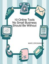 10 Online Tools No Small Business Should Be Without