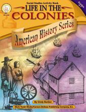 Life in the Colonies, Grades 4 - 7