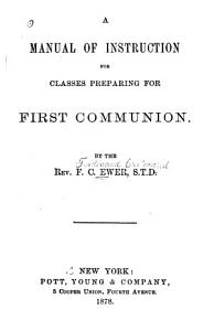 A Manual of Instruction for Classes Preparing for First Communion PDF