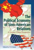 The Political Economy of Sino American Relations PDF