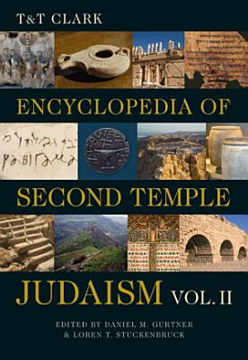 T T Clark Encyclopedia of Second Temple Judaism Volume Two
