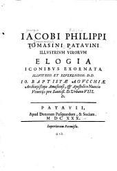Iacobi Philippi Tomasini Patavini Illvstrivm virorvm elogia iconibvs exornata ...