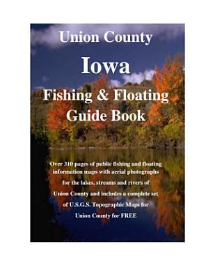 Union County Iowa Fishing   Floating Guide Book PDF
