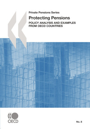 Private Pensions Series Protecting Pensions Policy Analysis and Examples from OECD Countries PDF