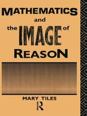 Mathematics and the Image of Reason