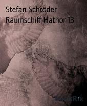 Raumschiff Hathor 13