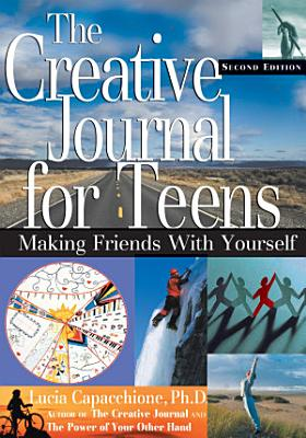 The Creative Journal for Teens  Second Edition