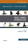 Dermatology An Issue Of Veterinary Clinics Of North America Small Animal Practice E Book