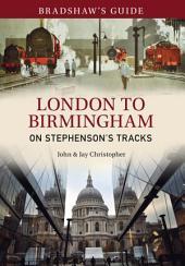 Bradshaw's Guide Vol 9: London to Birmingham Railway - On Stephenson's Tracks