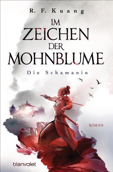 Im Zeichen der Mohnblume   Die Schamanin PDF