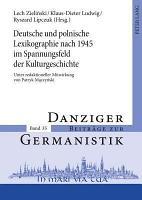 Deutsche und polnische Lexikographie nach 1945 im Spannungsfeld der Kulturgeschichte PDF