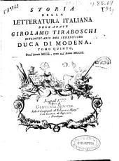 Storia della letteratura italiana: Dall'anno MCCC fino all'anno MCCCC. Tomo quinto