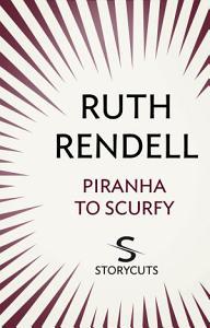 Piranha to Scurfy  Storycuts  Book