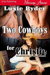 Two Cowboys for Christie [Midnight Cowboys 2]
