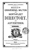 Hall s Gravesend  Milton and Northfleet directory  and advertiser  1862 89 PDF