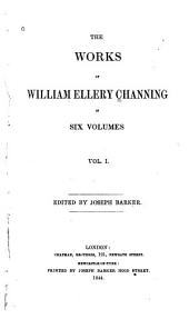 The Works of William Ellery Channing: Volume 1