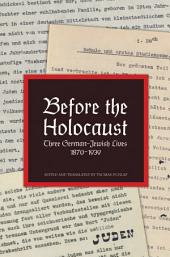Before the Holocaust: Three German-Jewish Lives, 1870-1939