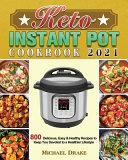 Keto Instant Pot Cookbook 2021
