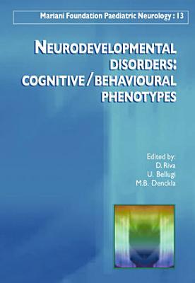 Neurodevelopmental Disorders: Cognitive Behavioural Phenotypes