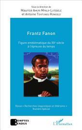 Frantz Fanon figure emblématique du XXe siècle à l'épreuve du temps