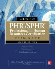 PHR SPHR Professional in Human Resources Certification All in One Exam Guide  Second Edition PDF