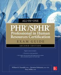 Phr Sphr Professional In Human Resources Certification All In One Exam Guide Second Edition Book PDF