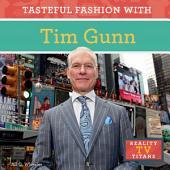 Tasteful Fashion with Tim Gunn