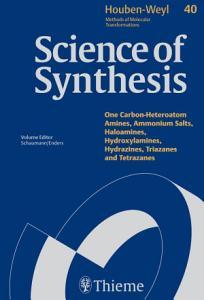 Science of Synthesis  Houben Weyl Methods of Molecular Transformations Vol  40a