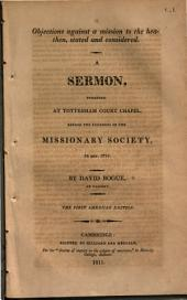 Objections Against a Mission to the Heathen, Stated and Considered: A Sermon Preached at Tottenham Court Chapel, Before the Founders of the Missionary Society, 24 Sep. 1795
