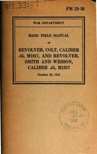 Basic Field Manual  Revolver  Colt  Caliber  45  M1917  and Revolver  Smith and Wesson  Caliber  45  M1917 Book