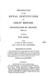 Prospectus of the Royal Institution of Great Britain, Incorporated by Charter MDCCC. ... With a Copy of the Charter, and a List of the Subscribers