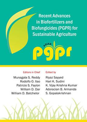 Recent Advances in Biofertilizers and Biofungicides (PGPR) for Sustainable Agriculture