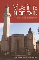 Muslims in Britain  Race  Place and Identities PDF