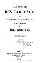 Catalogue des tableaux, des sculptures de la Renaissance et des majoliques du Musée Napoléon III