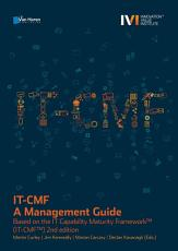 IT CMF     A Management Guide   Based on the IT Capability Maturity FrameworkTM  IT CMFTM  2nd edition PDF