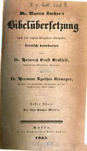 Bibelübersetzung: nach der letzten Original-Ausgabe kritisch bearbeitet. ¬Die fünf Bücher Mose's, Band 1