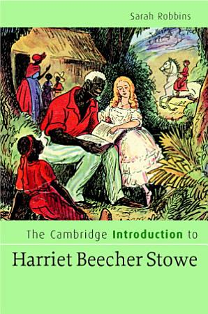 The Cambridge Introduction to Harriet Beecher Stowe PDF