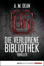 Die verlorene Bibliothek: Thriller